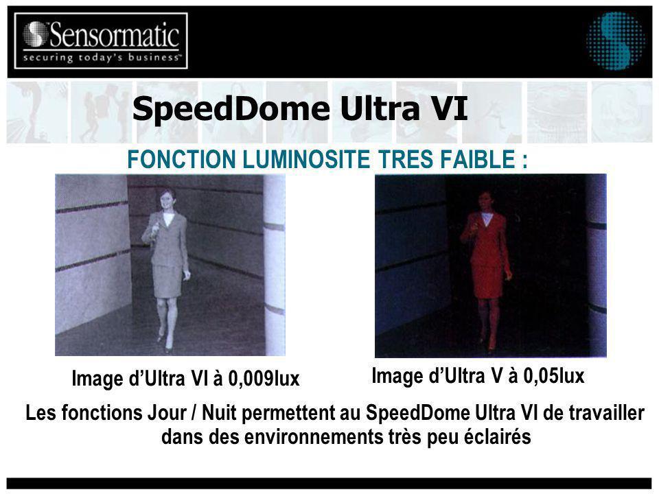 FONCTION LUMINOSITE TRES FAIBLE : Les fonctions Jour / Nuit permettent au SpeedDome Ultra VI de travailler dans des environnements très peu éclairés Image dUltra VI à 0,009lux Image dUltra V à 0,05lux SpeedDome Ultra VI