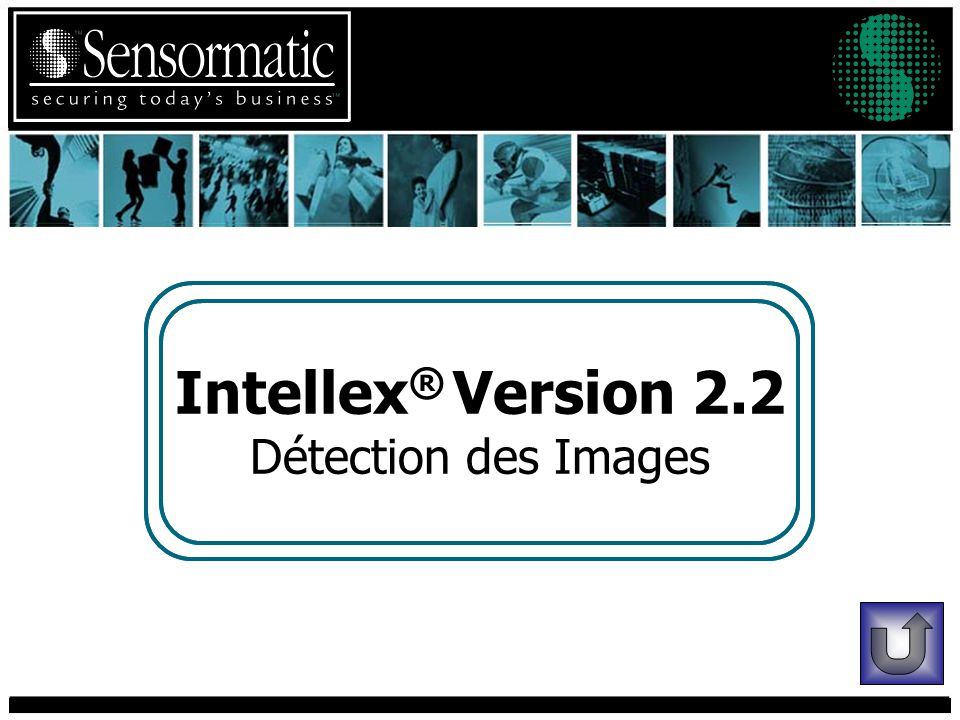 Intellex ® Version 2.2 Détection des Images