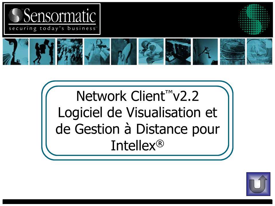 Network Client v2.2 Logiciel de Visualisation et de Gestion à Distance pour Intellex ®