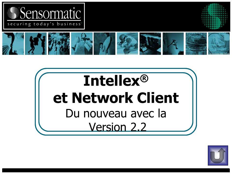Intellex ® et Network Client Du nouveau avec la Version 2.2
