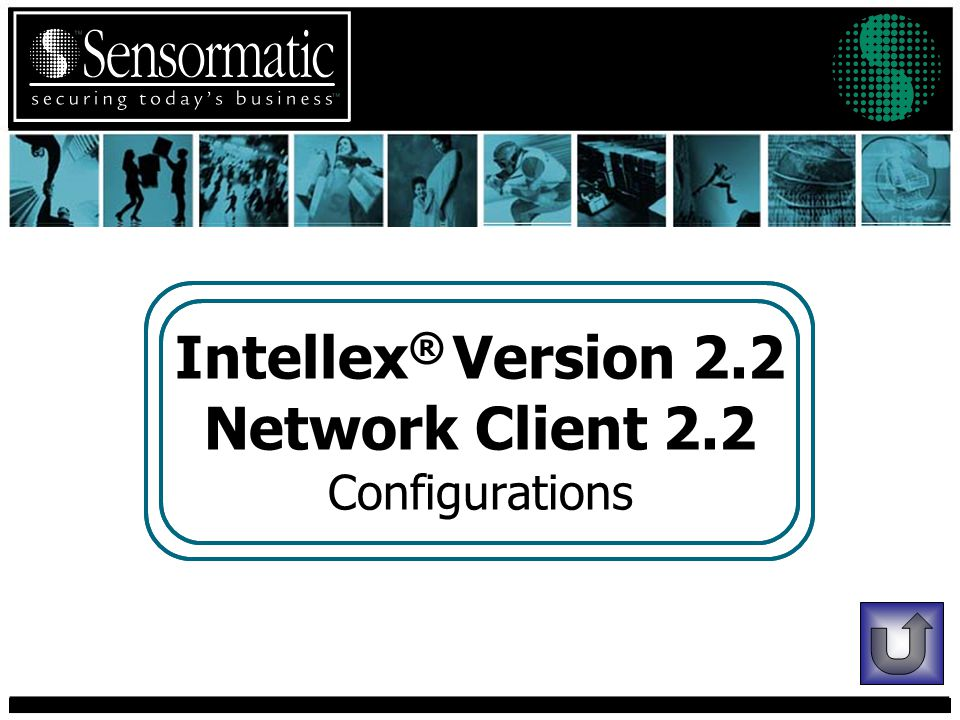 Intellex ® Version 2.2 Network Client 2.2 Configurations
