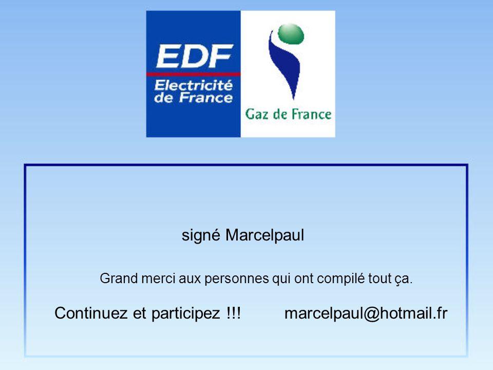 marcelpaul@hotmail.frContinuez et participez !!! signé Marcelpaul Grand merci aux personnes qui ont compilé tout ça.