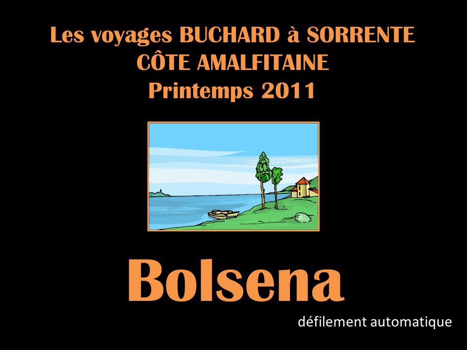 Les voyages BUCHARD à SORRENTE CÔTE AMALFITAINE Printemps 2011 Bolsena défilement automatique