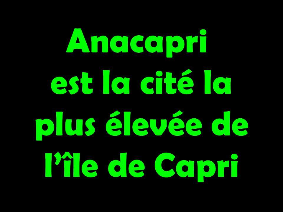 Anacapri est la cité la plus élevée de lîle de Capri