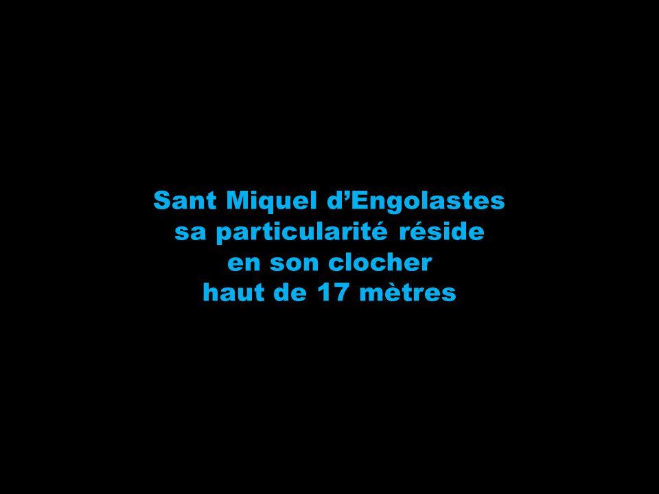 Sant Miquel dEngolastes sa particularité réside en son clocher haut de 17 mètres