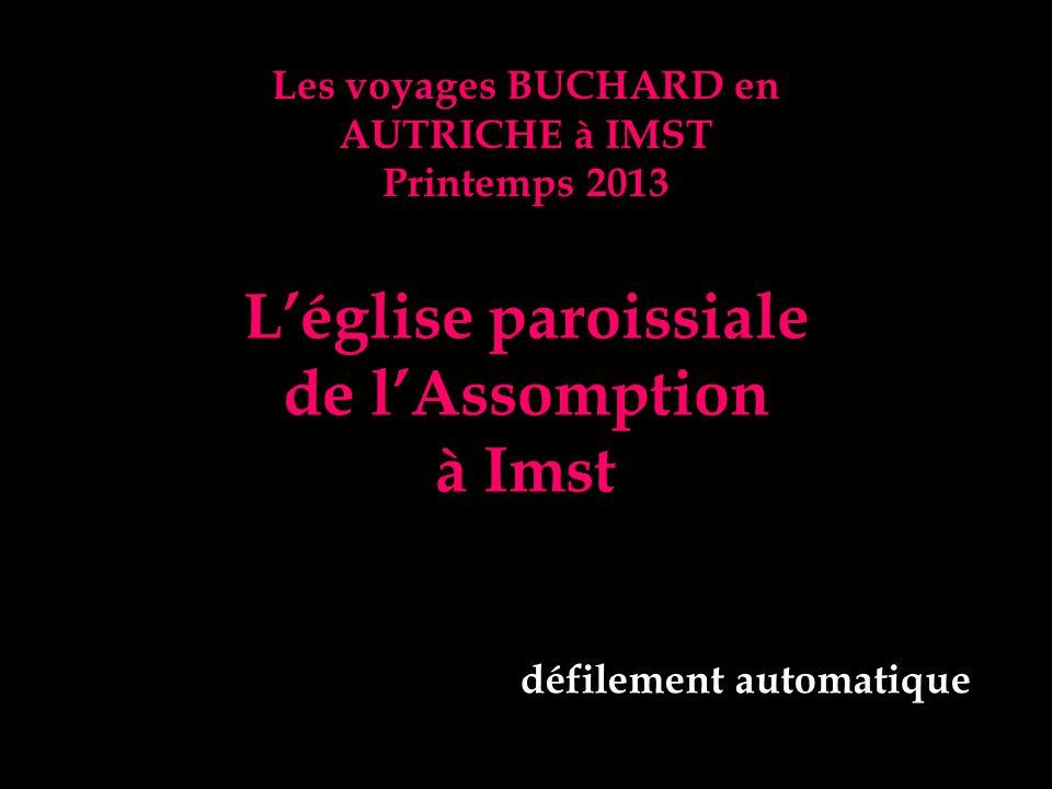 Les voyages BUCHARD en AUTRICHE à IMST Printemps 2013 Léglise paroissiale de lAssomption à Imst défilement automatique