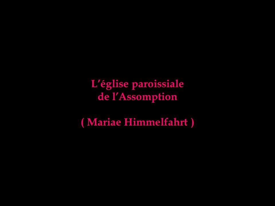 Léglise paroissiale de lAssomption ( Mariae Himmelfahrt )