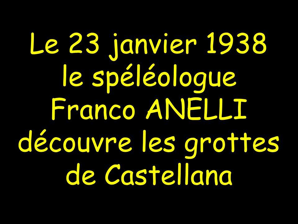 Le 23 janvier 1938 le spéléologue Franco ANELLI découvre les grottes de Castellana
