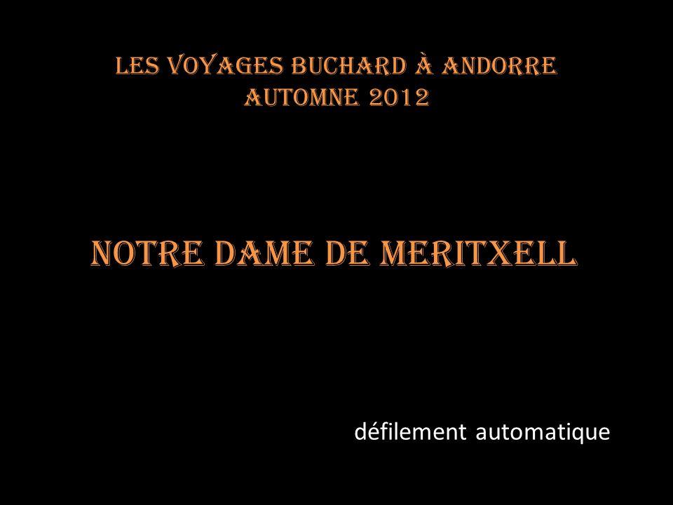 Les voyages BUCHARD à ANDORRE Automne 2012 Notre Dame de Meritxell défilement automatique