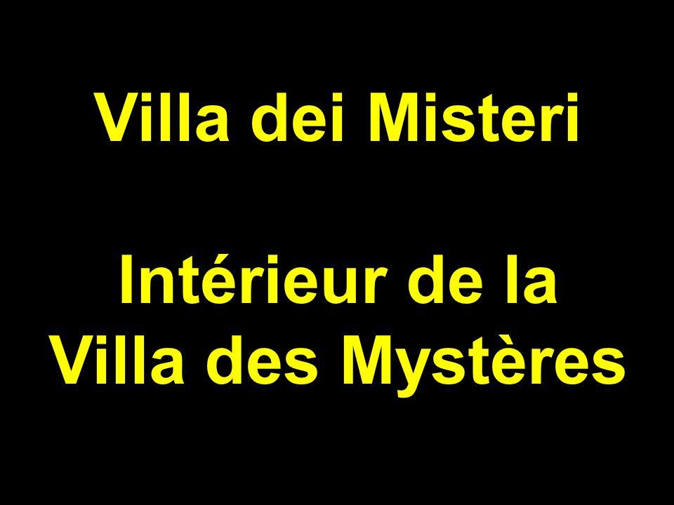 Villa dei Misteri Intérieur de la Villa des Mystères