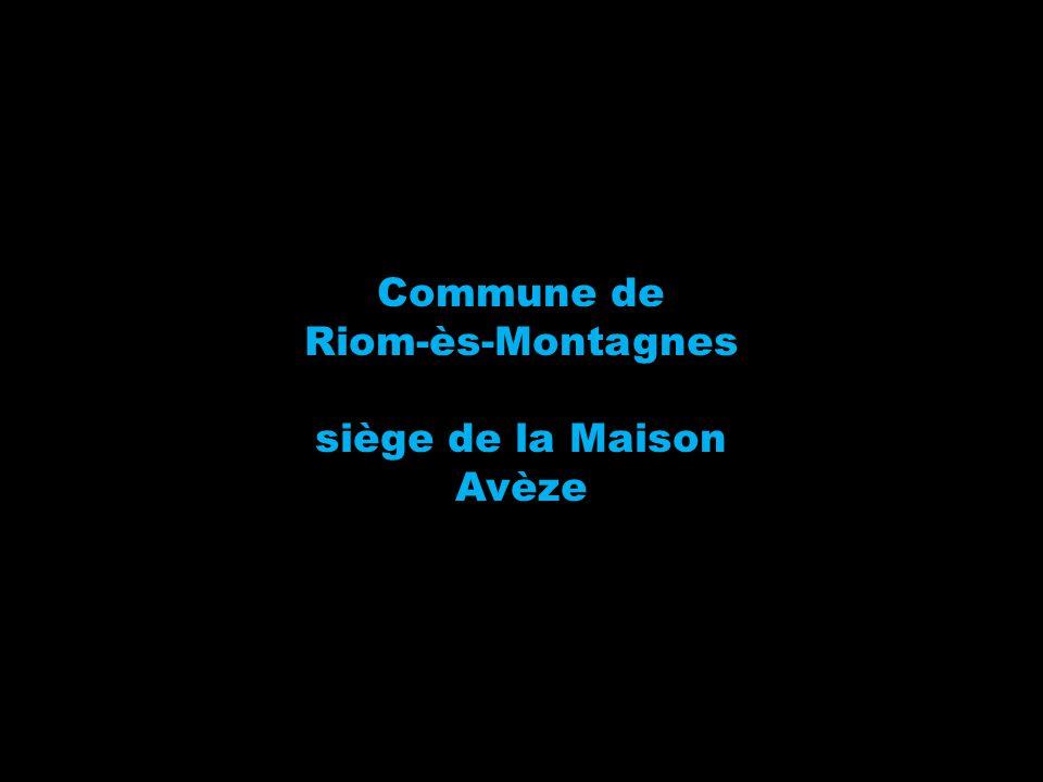 Commune de Riom-ès-Montagnes siège de la Maison Avèze