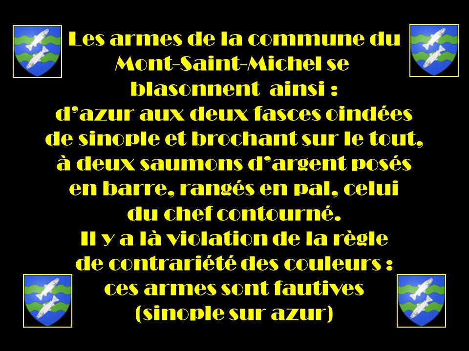 Les armes de la commune du Mont-Saint-Michel se blasonnent ainsi : dazur aux deux fasces oindées de sinople et brochant sur le tout, à deux saumons dargent posés en barre, rangés en pal, celui du chef contourné.