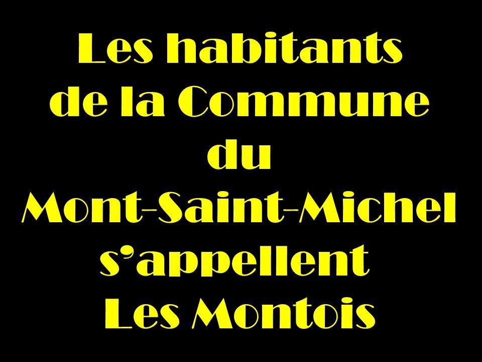 Les habitants de la Commune du Mont-Saint-Michel sappellent Les Montois