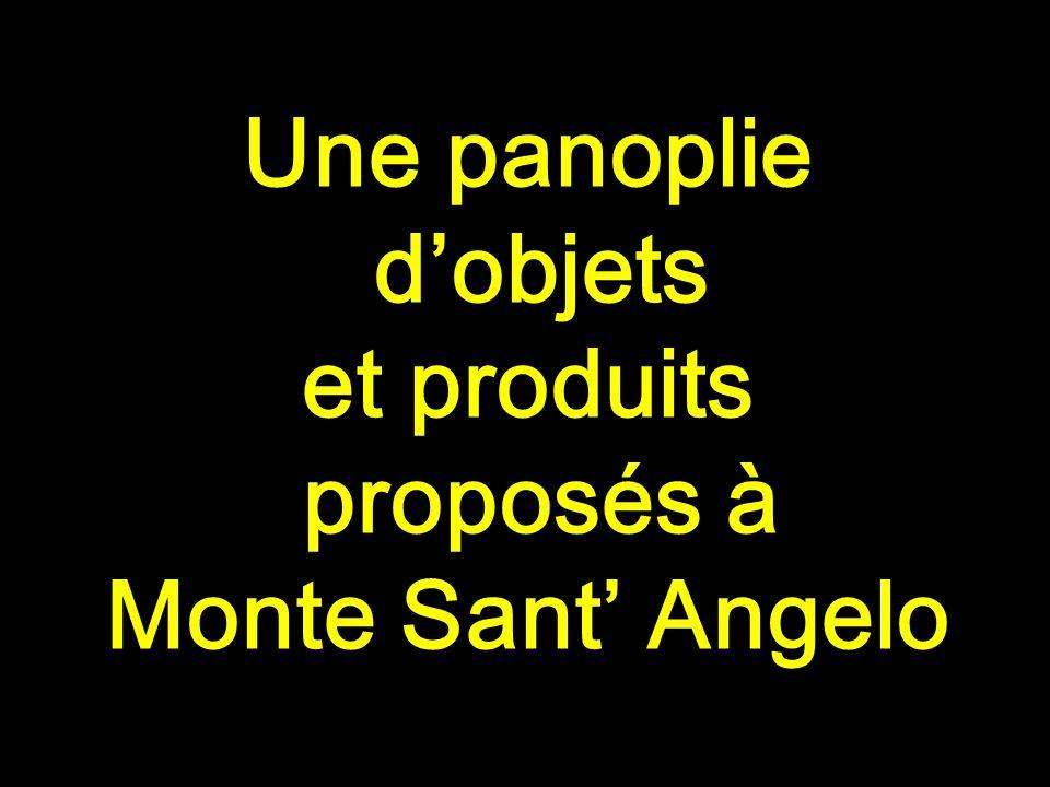 Une panoplie dobjets et produits proposés à Monte Sant Angelo