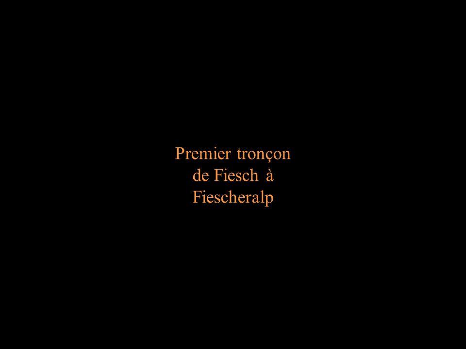 Premier tronçon de Fiesch à Fiescheralp