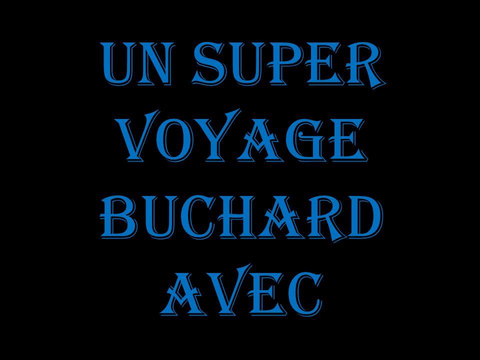 Un super Voyage Buchard avec