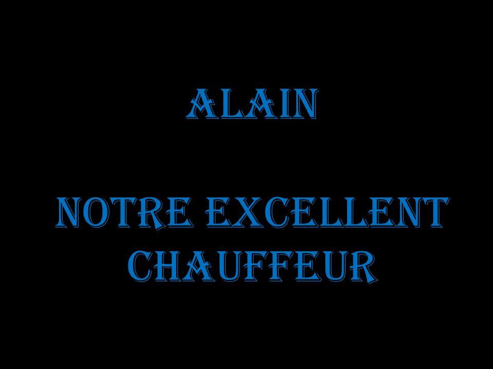 Alain Notre excellent chauffeur