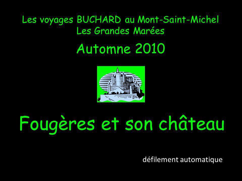 Les voyages BUCHARD au Mont-Saint-Michel Les Grandes Marées Automne 2010 Fougères et son château défilement automatique