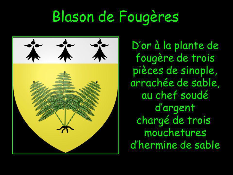 Blason de Fougères Dor à la plante de fougère de trois pièces de sinople, arrachée de sable, au chef soudé dargent chargé de trois mouchetures dhermine de sable