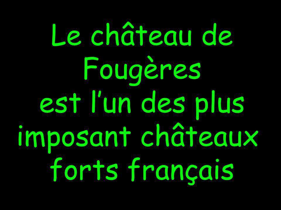 Le château de Fougères est lun des plus imposant châteaux forts français