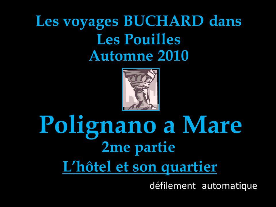 Les voyages BUCHARD dans Les Pouilles Automne 2010 Polignano a Mare défilement automatique 2me partie Lhôtel et son quartier