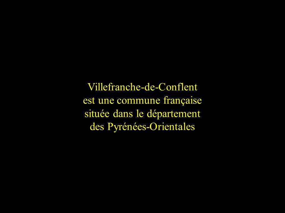 Villefranche-de-Conflent est une commune française située dans le département des Pyrénées-Orientales