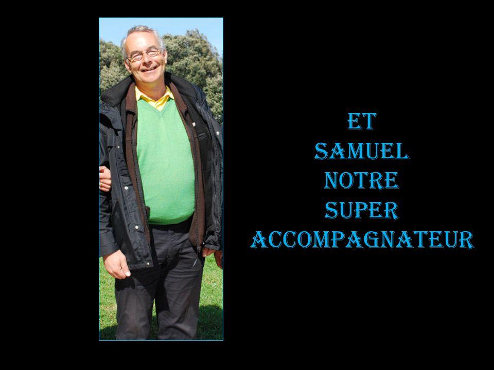 Et Samuel Notre Super accompagnateur