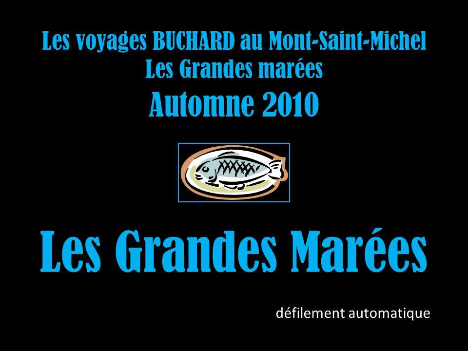 Les voyages BUCHARD au Mont-Saint-Michel Les Grandes marées Automne 2010 Les Grandes Marées défilement automatique