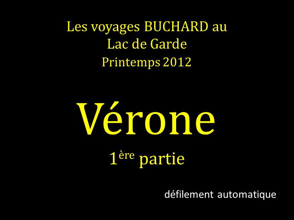 Les voyages BUCHARD au Lac de Garde Printemps 2012 Vérone défilement automatique 1 ère partie