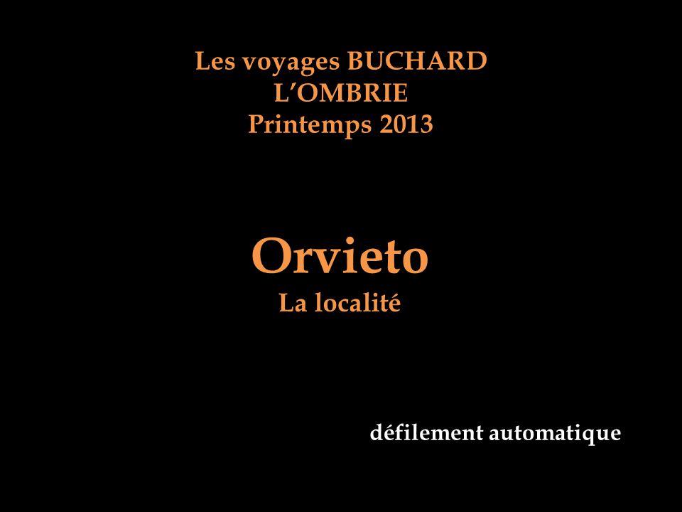 Les voyages BUCHARD LOMBRIE Printemps 2013 Orvieto La localité défilement automatique