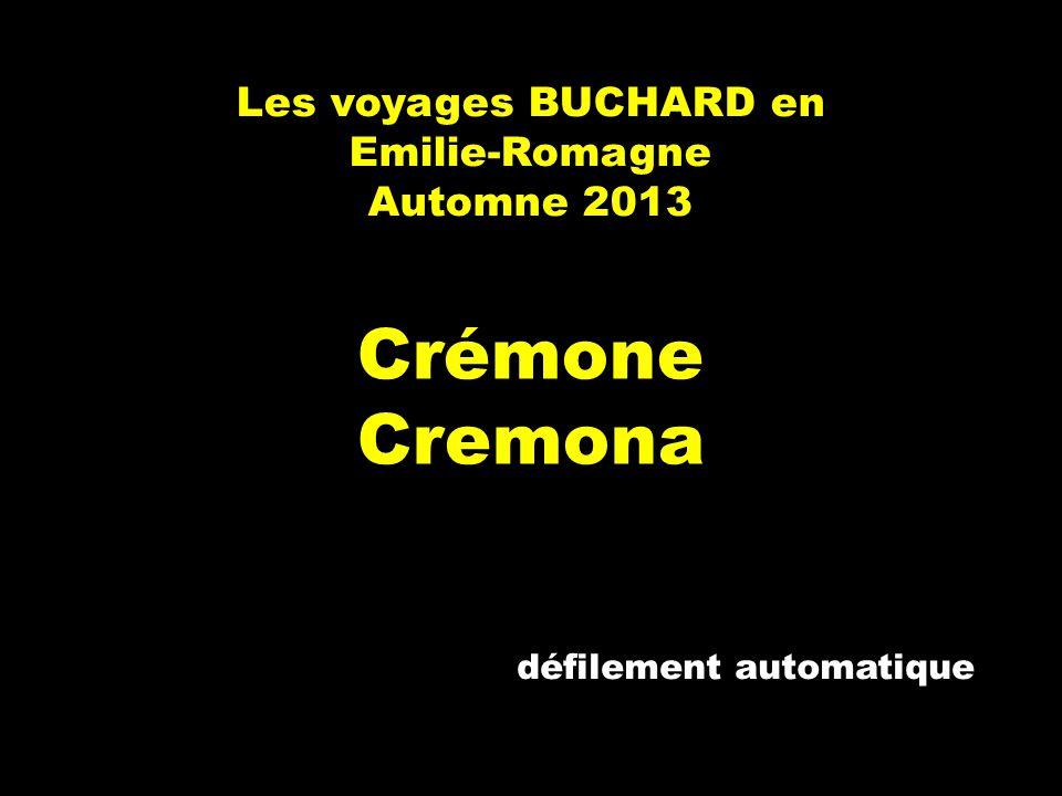 Les voyages BUCHARD en Emilie-Romagne Automne 2013 Crémone Cremona défilement automatique