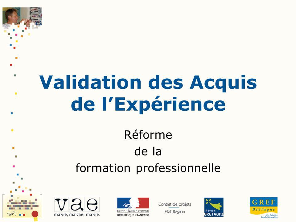 Validation des Acquis de lExpérience Réforme de la formation professionnelle