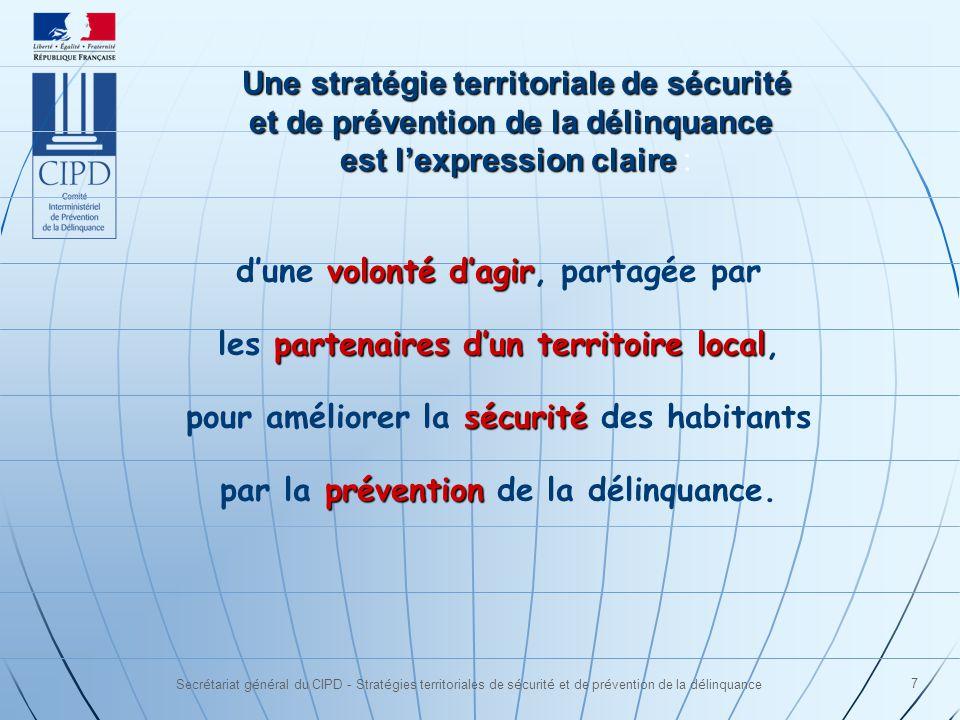 Secrétariat général du CIPD - Stratégies territoriales de sécurité et de prévention de la délinquance 7 volonté dagir dune volonté dagir, partagée par