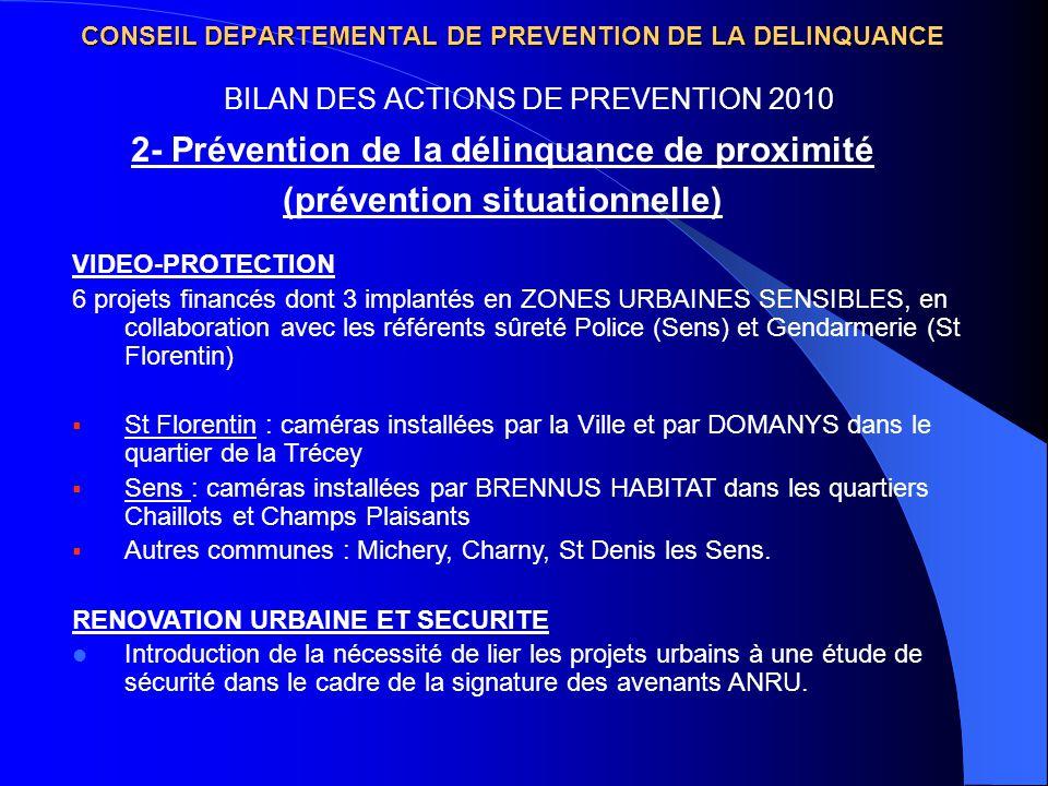 CONSEIL DEPARTEMENTAL DE PREVENTION DE LA DELINQUANCE BILAN DES ACTIONS DE PREVENTION 2010 VIDEO-PROTECTION 6 projets financés dont 3 implantés en ZON