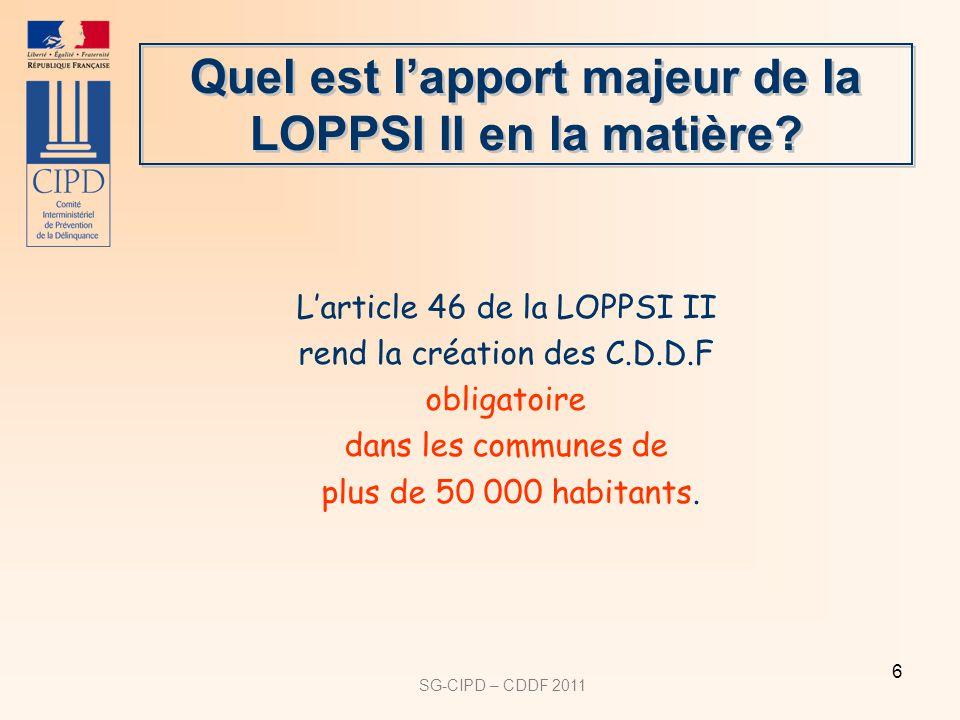 SG-CIPD – CDDF 2011 6 Quel est lapport majeur de la LOPPSI II en la matière.