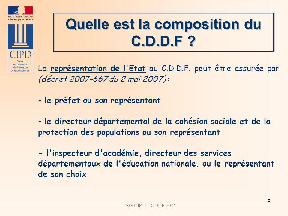 SG-CIPD – CDDF 2011 8 Quelle est la composition du C.D.D.F .