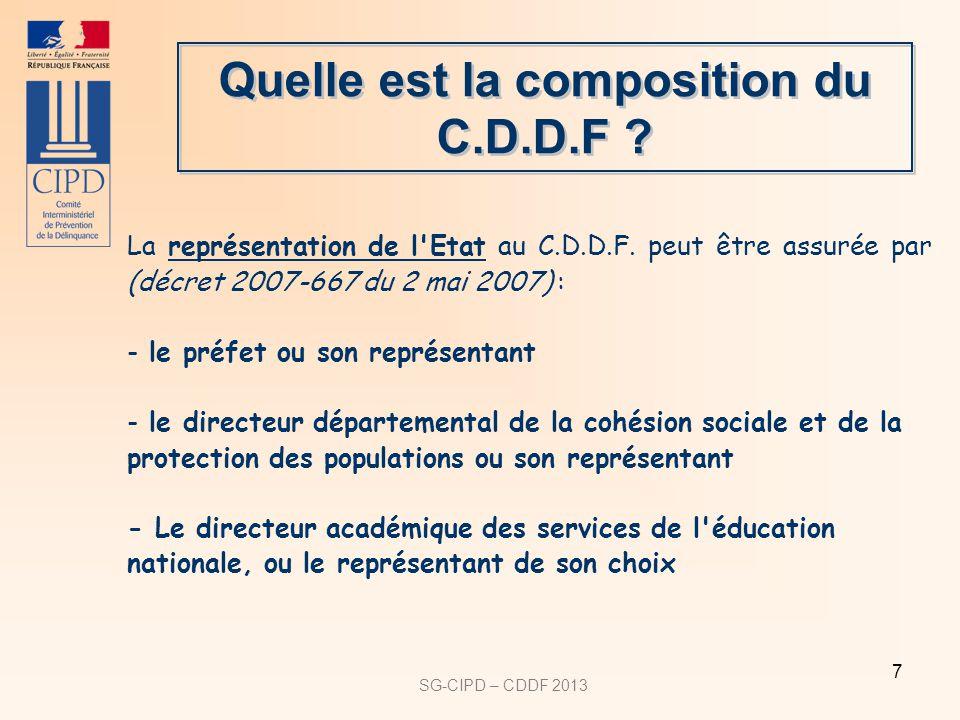 SG-CIPD – CDDF 2013 7 Quelle est la composition du C.D.D.F ? La représentation de l'Etat au C.D.D.F. peut être assurée par (décret 2007-667 du 2 mai 2