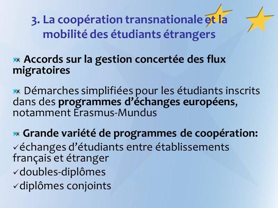 3. La coopération transnationale et la mobilité des étudiants étrangers Accords sur la gestion concertée des flux migratoires Démarches simplifiées po