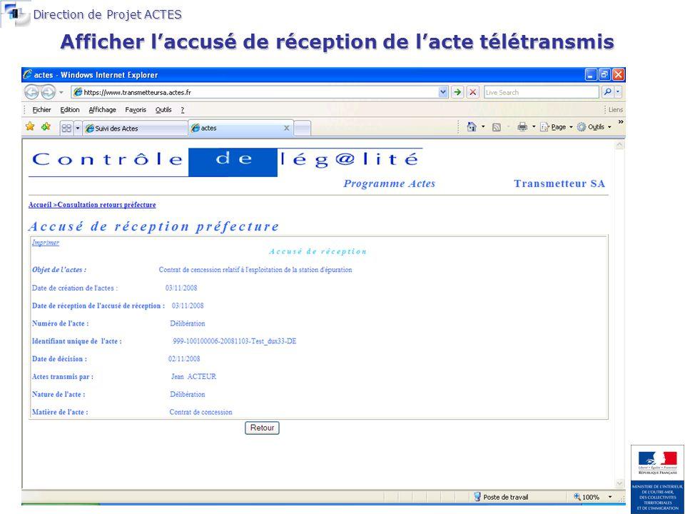 Direction de Projet ACTES Afficher laccusé de réception de lacte télétransmis