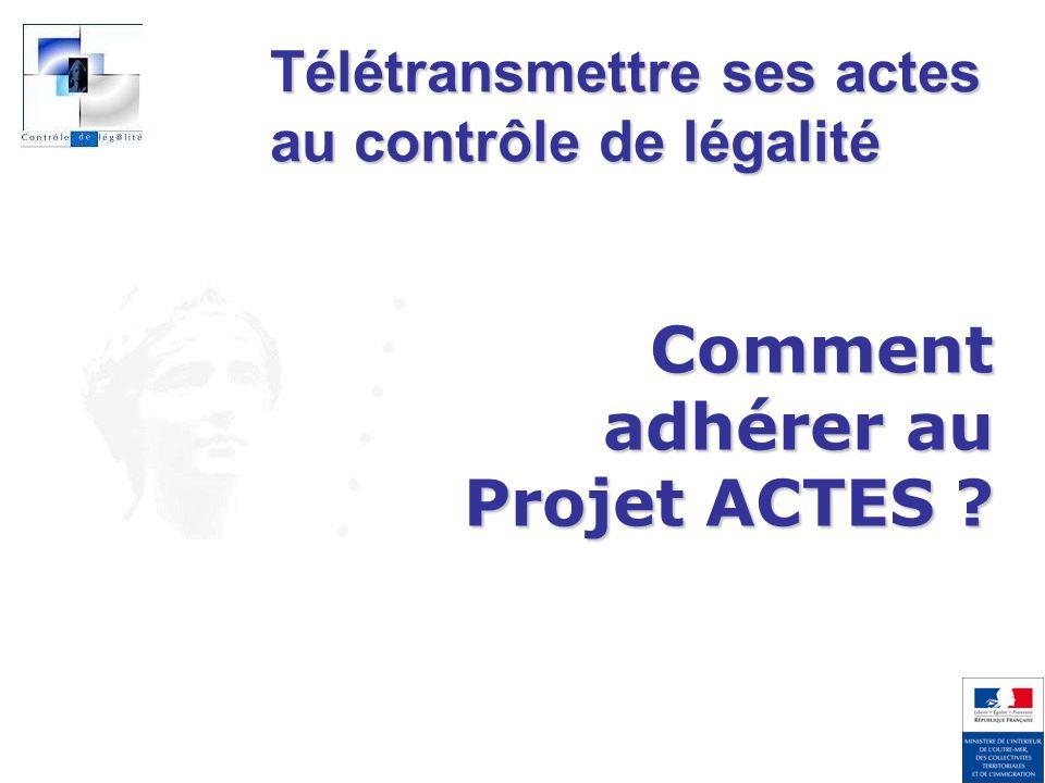 Comment adhérer au Projet ACTES Télétransmettre ses actes au contrôle de légalité
