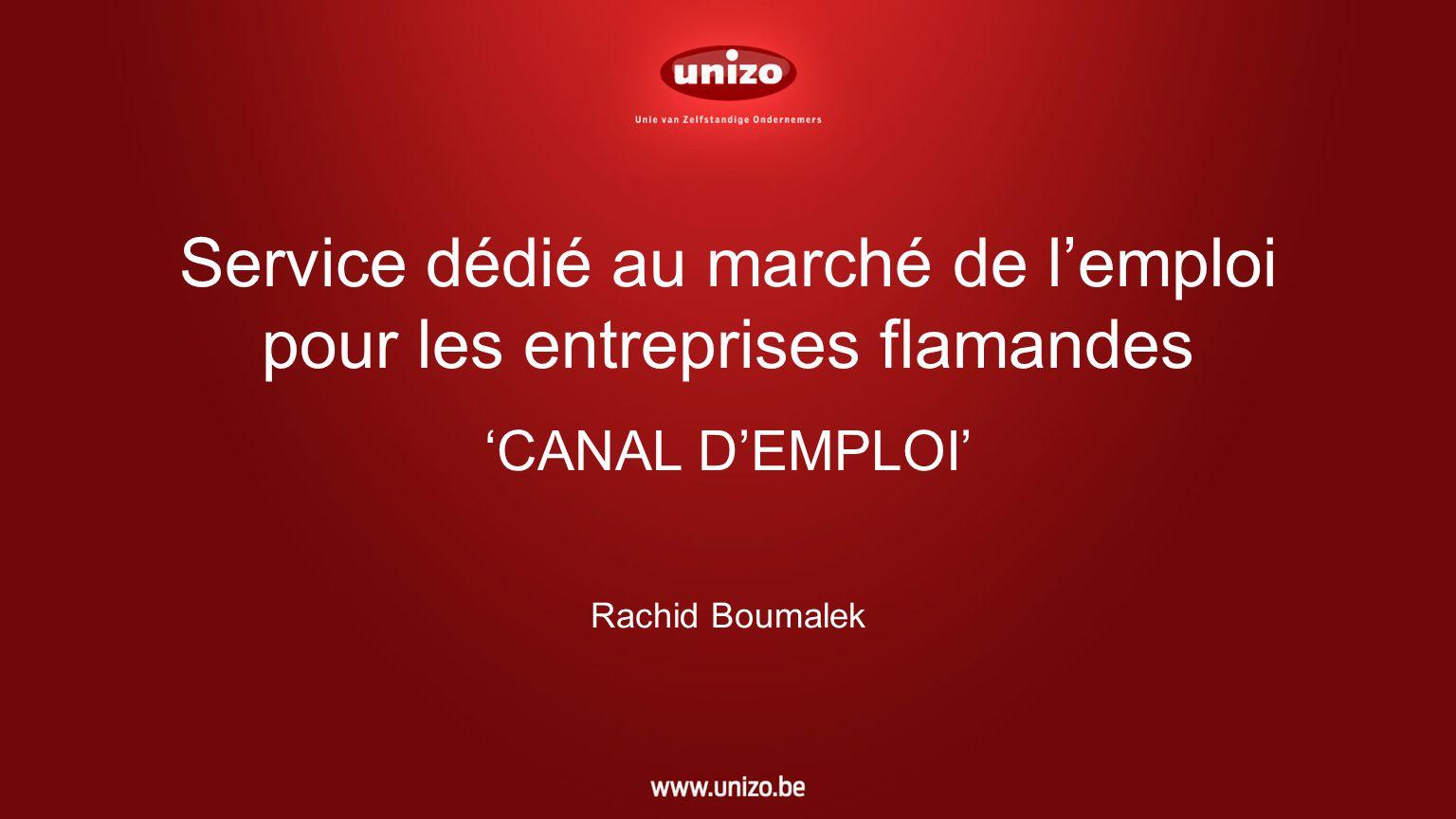 Service dédié au marché de lemploi pour les entreprises flamandes CANAL DEMPLOI Rachid Boumalek