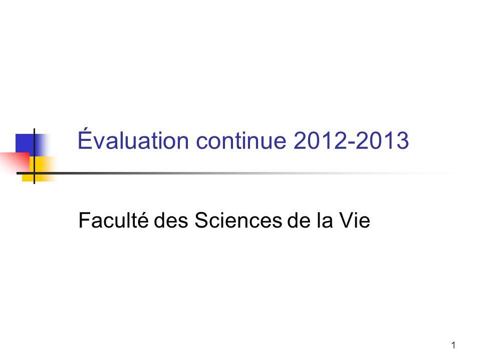 1 Évaluation continue 2012-2013 Faculté des Sciences de la Vie