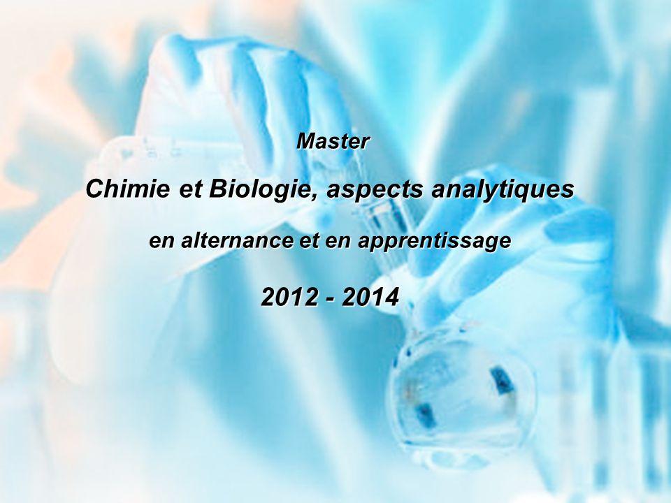 Master Master Chimie et Biologie, aspects analytiques en alternance et en apprentissage 2012 - 2014