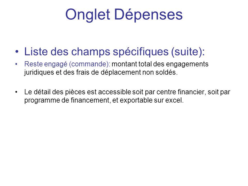 Onglet Dépenses Liste des champs spécifiques (suite): Reste engagé (commande): montant total des engagements juridiques et des frais de déplacement no
