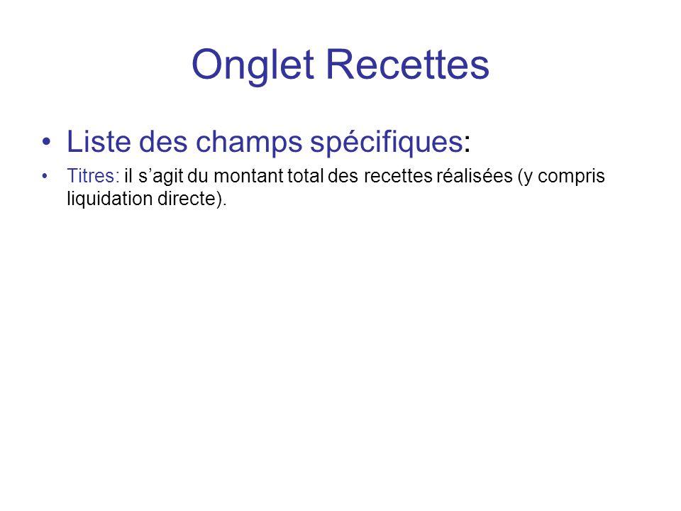 Onglet Recettes Liste des champs spécifiques: Titres: il sagit du montant total des recettes réalisées (y compris liquidation directe).