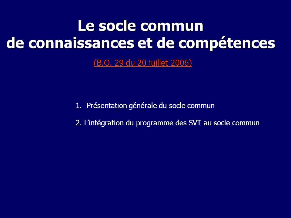 Le socle commun de connaissances et de compétences (B.O. 29 du 20 juillet 2006) (B.O. 29 du 20 juillet 2006) (B.O. 29 du 20 juillet 2006) 1.Présentati