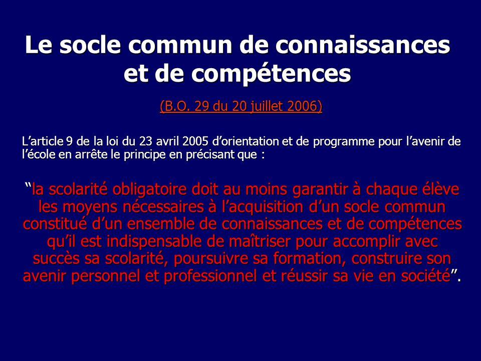 Le socle commun de connaissances et de compétences (B.O. 29 du 20 juillet 2006) (B.O. 29 du 20 juillet 2006) (B.O. 29 du 20 juillet 2006) Larticle 9 d