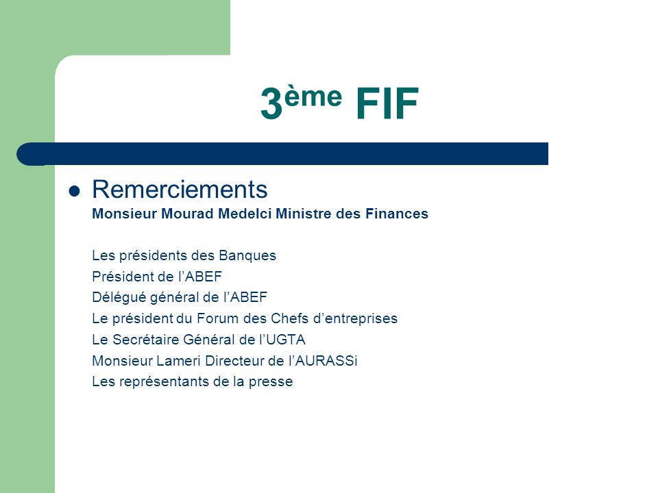 3 ème FIF Sponsors Etrangers – Camelot Group – Isys Banking software System – Oracle Nationaux – CAAR – Sonatrach – BEA – SAA – ANSEJ – Housing Bank – BNA – CPA – BDL