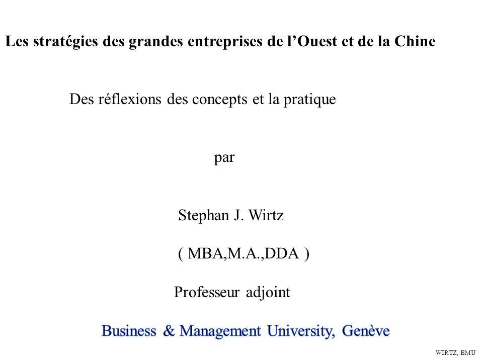WIRTZ, BMU Différents aspects des stratégies des compagnies chinoises : - Le marché chinois est grand, a du volume et beaucoup des concurrents -Une fois devenu nr.
