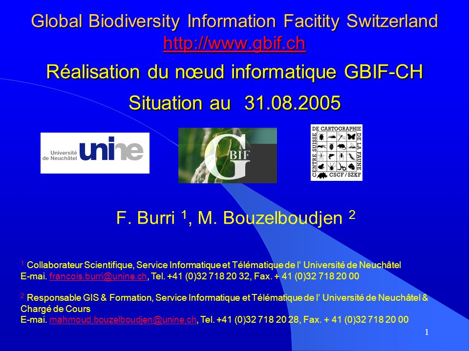1 Global Biodiversity Information Facitity Switzerland http://www.gbif.ch Réalisation du nœud informatique GBIF-CH Situation au 31.08.2005 http://www.